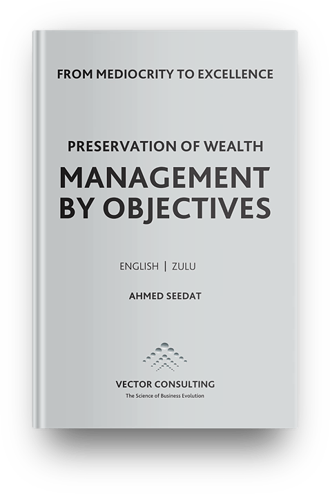 Preservation of Wealth, Management by Objectives